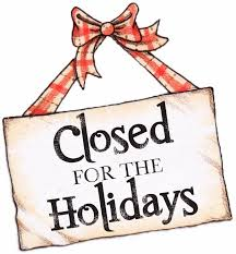 We will be closed for the holidays Dec. 24 & 25